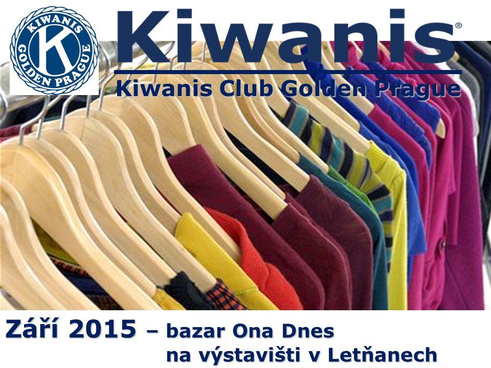Kiwanis Club Golden Prague Září 2015 – bazar Ona Dnes na výstavišti v Letňanech na výstavišti v Letňanech