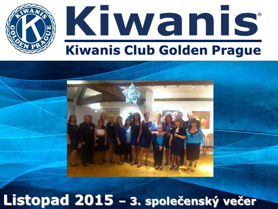 Kiwanis Club Golden Prague Listopad 2015 – 3. společenský večer