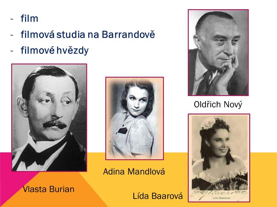 -film -filmová studia na Barrandově -filmové hvězdy Vlasta Burian Adina Mandlová Oldřich Nový Lída Baarová