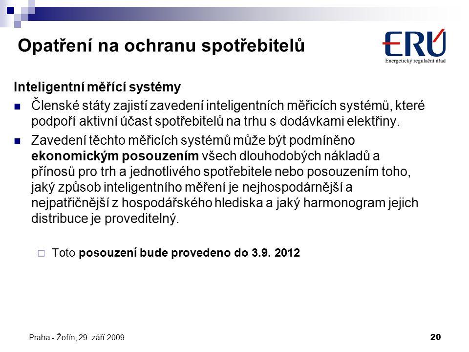 Praha - Žofín, 29. září 200920 Opatření na ochranu spotřebitelů Inteligentní měřící systémy Členské státy zajistí zavedení inteligentních měřicích sys