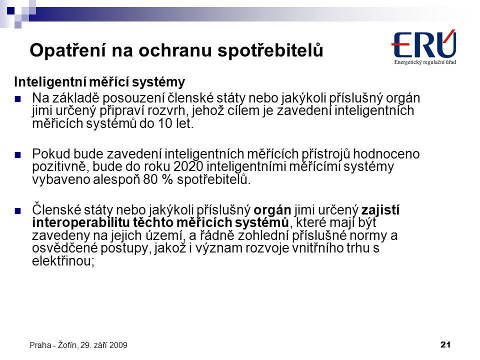 Praha - Žofín, 29. září 200921 Inteligentní měřící systémy Na základě posouzení členské státy nebo jakýkoli příslušný orgán jimi určený připraví rozvr