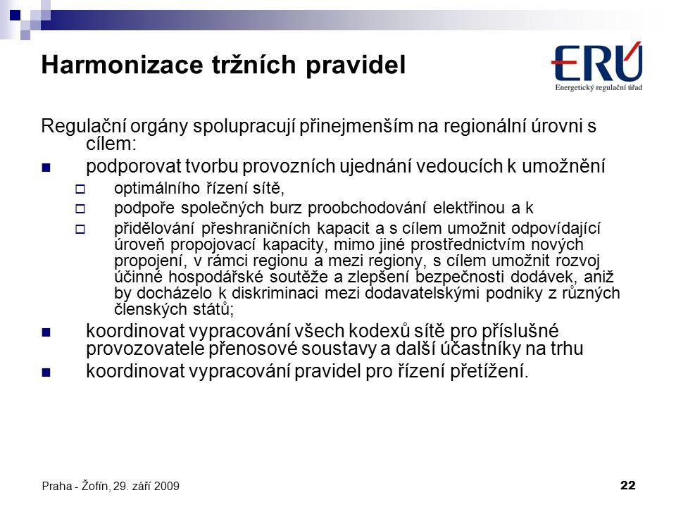 Praha - Žofín, 29. září 200922 Harmonizace tržních pravidel Regulační orgány spolupracují přinejmenším na regionální úrovni s cílem: podporovat tvorbu