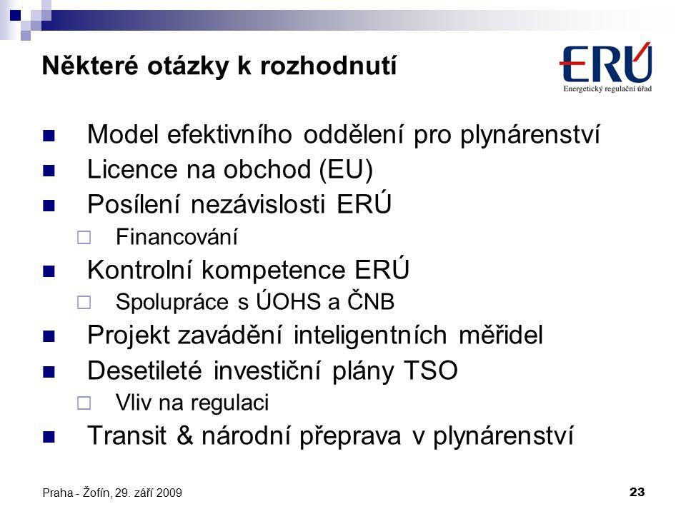 Praha - Žofín, 29. září 200923 Některé otázky k rozhodnutí Model efektivního oddělení pro plynárenství Licence na obchod (EU) Posílení nezávislosti ER