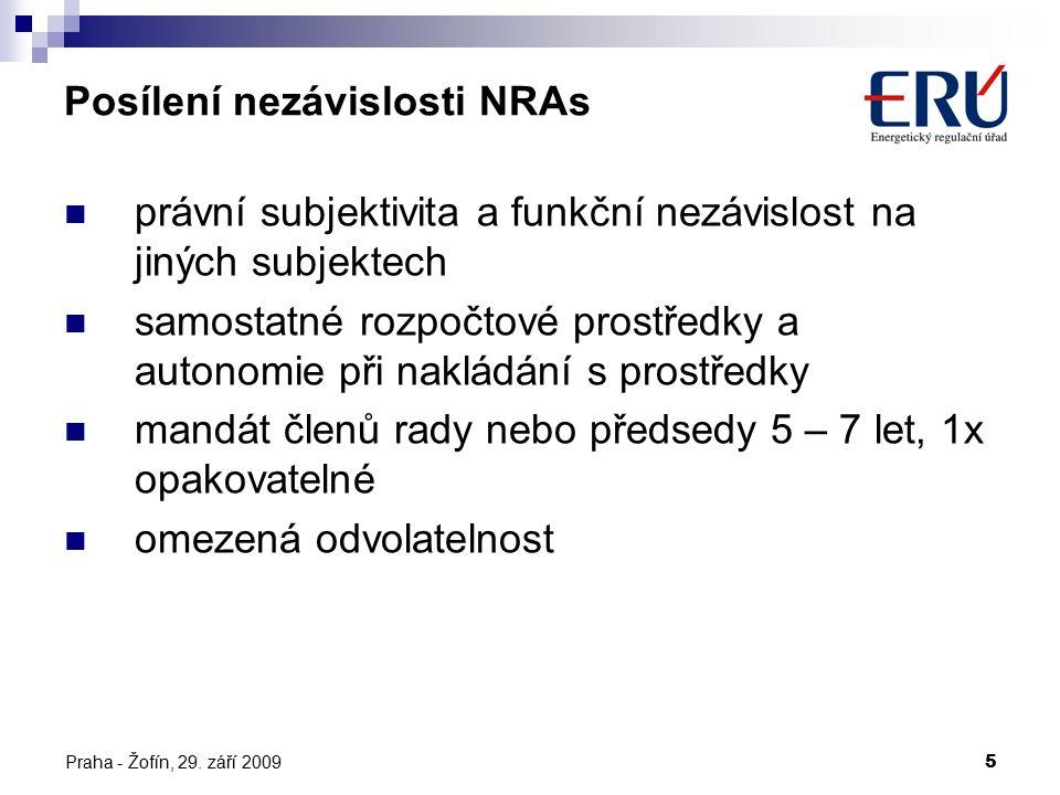 Praha - Žofín, 29. září 20095 Posílení nezávislosti NRAs právní subjektivita a funkční nezávislost na jiných subjektech samostatné rozpočtové prostřed
