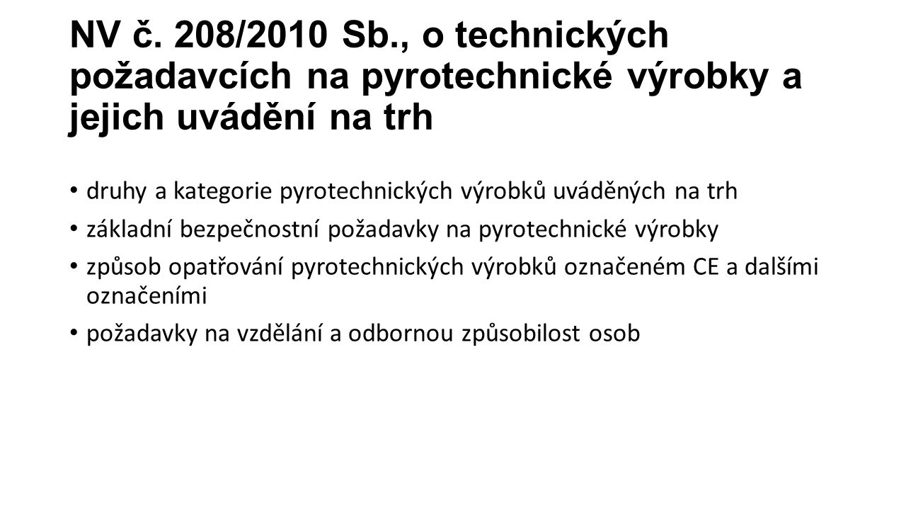NV č. 208/2010 Sb., o technických požadavcích na pyrotechnické výrobky a jejich uvádění na trh druhy a kategorie pyrotechnických výrobků uváděných na