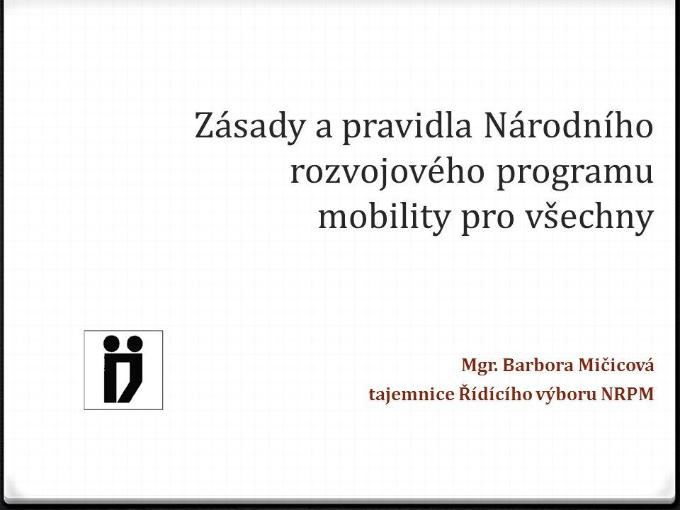Zásady a pravidla Národního rozvojového programu mobility pro všechny Mgr.