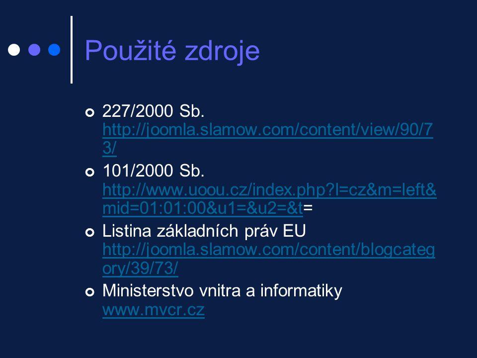 Použité zdroje 227/2000 Sb.