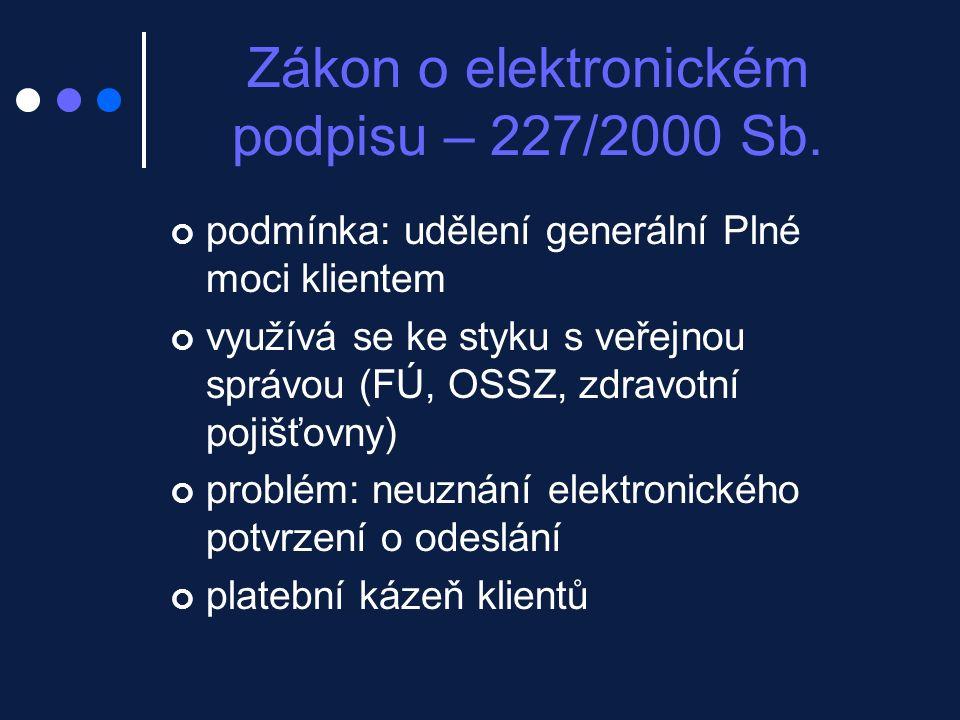 podmínka: udělení generální Plné moci klientem využívá se ke styku s veřejnou správou (FÚ, OSSZ, zdravotní pojišťovny) problém: neuznání elektronického potvrzení o odeslání platební kázeň klientů