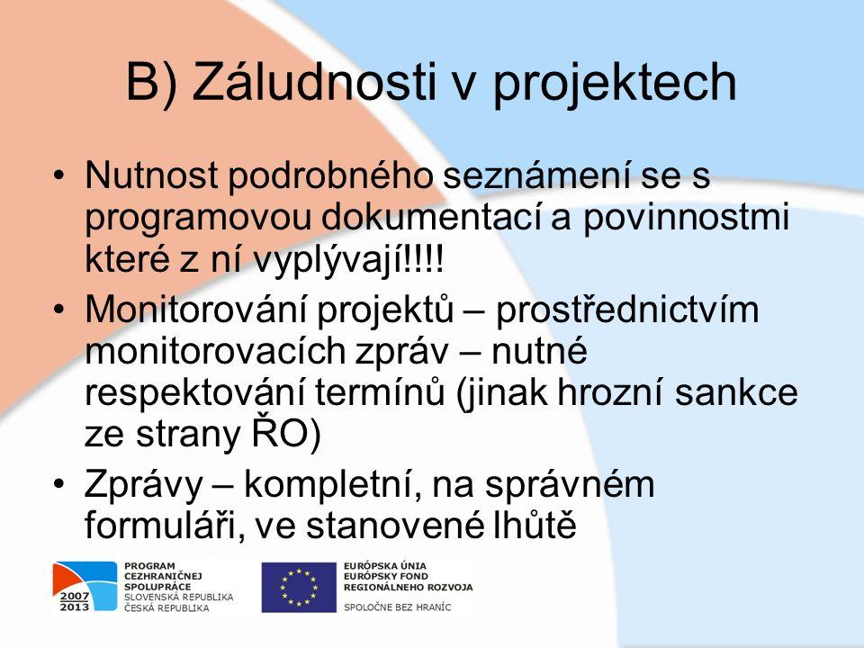 B) Záludnosti v projektech Nutnost podrobného seznámení se s programovou dokumentací a povinnostmi které z ní vyplývají!!!! Monitorování projektů – pr