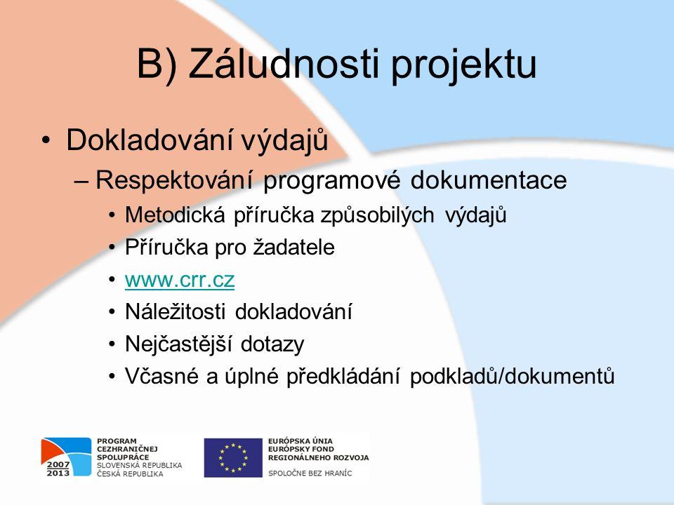 B) Záludnosti projektu Dokladování výdajů –Respektování programové dokumentace Metodická příručka způsobilých výdajů Příručka pro žadatele www.crr.cz