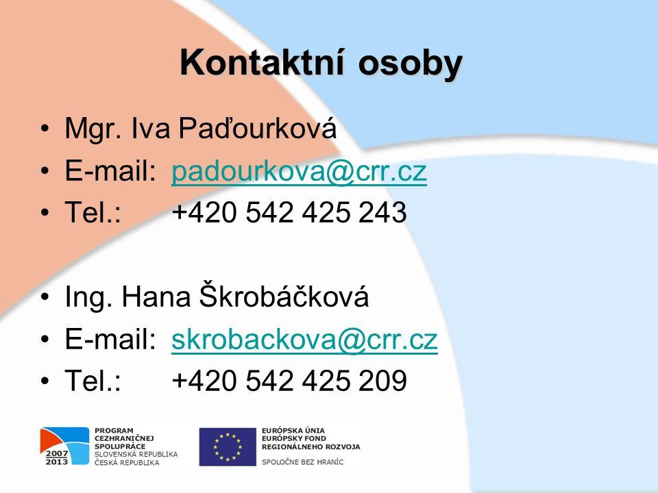 Kontaktní osoby Mgr. Iva Paďourková E-mail:padourkova@crr.czpadourkova@crr.cz Tel.:+420 542 425 243 Ing. Hana Škrobáčková E-mail:skrobackova@crr.czskr