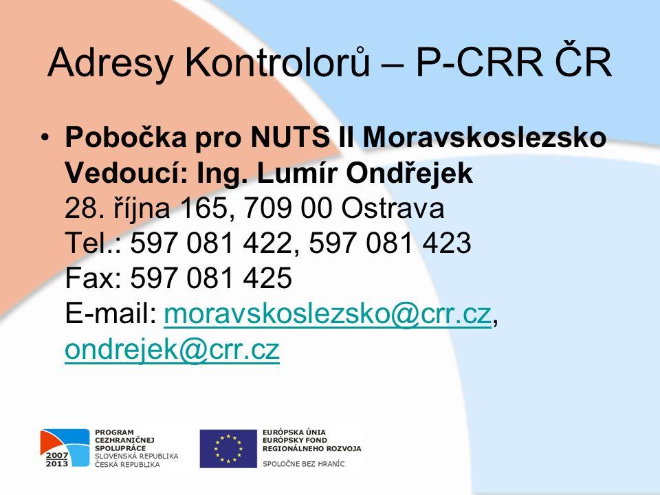 Adresy Kontrolorů – P-CRR ČR Pobočka pro NUTS II Moravskoslezsko Vedoucí: Ing. Lumír Ondřejek 28. října 165, 709 00 Ostrava Tel.: 597 081 422, 597 081