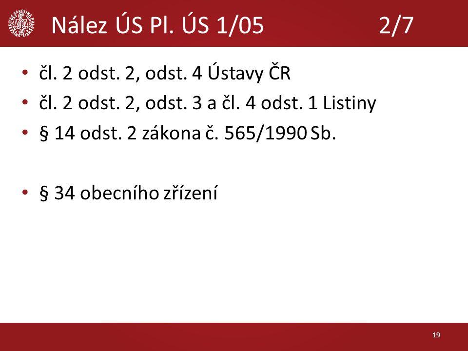 Nález ÚS Pl. ÚS 1/05 2/7 čl. 2 odst. 2, odst. 4 Ústavy ČR čl.