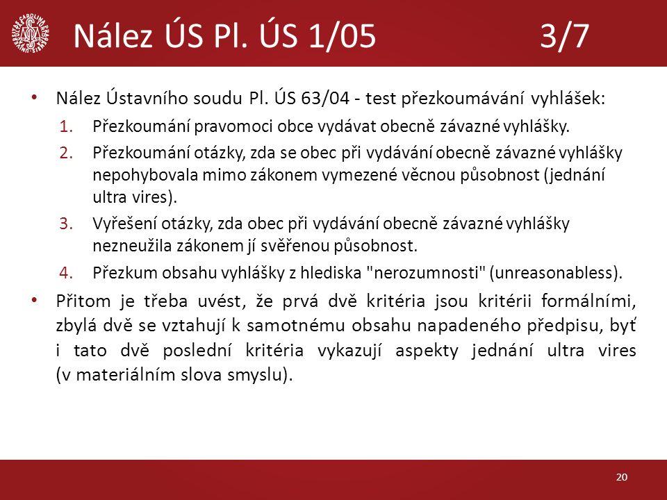 Nález ÚS Pl. ÚS 1/05 3/7 Nález Ústavního soudu Pl.