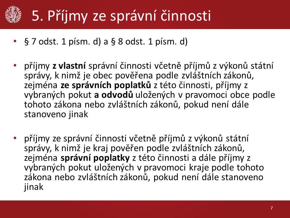 6.Příjmy z místních poplatků § 7 odst. 1 písm. e) a zákon č.