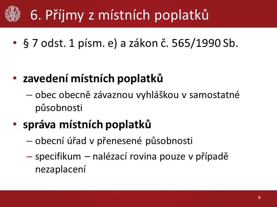 6. Příjmy z místních poplatků § 7 odst. 1 písm. e) a zákon č.