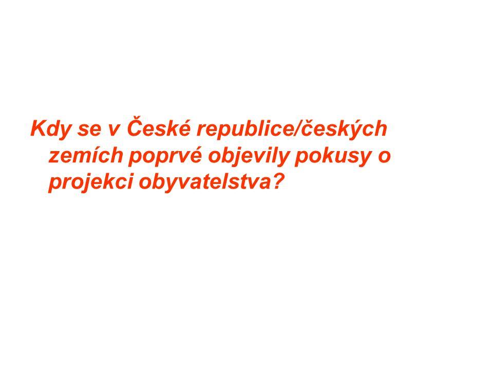 Kdy se v České republice/českých zemích poprvé objevily pokusy o projekci obyvatelstva?