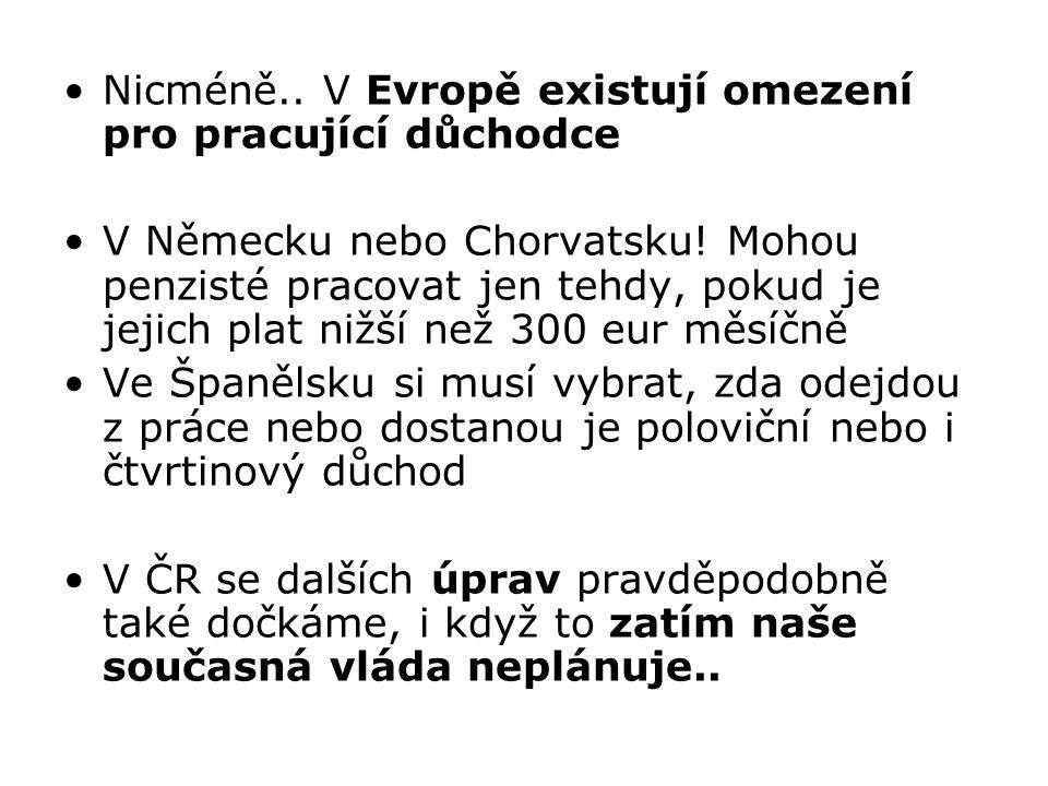 Nicméně.. V Evropě existují omezení pro pracující důchodce V Německu nebo Chorvatsku.