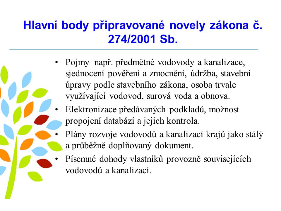 Hlavní body připravované novely zákona č.274/2001 Sb.