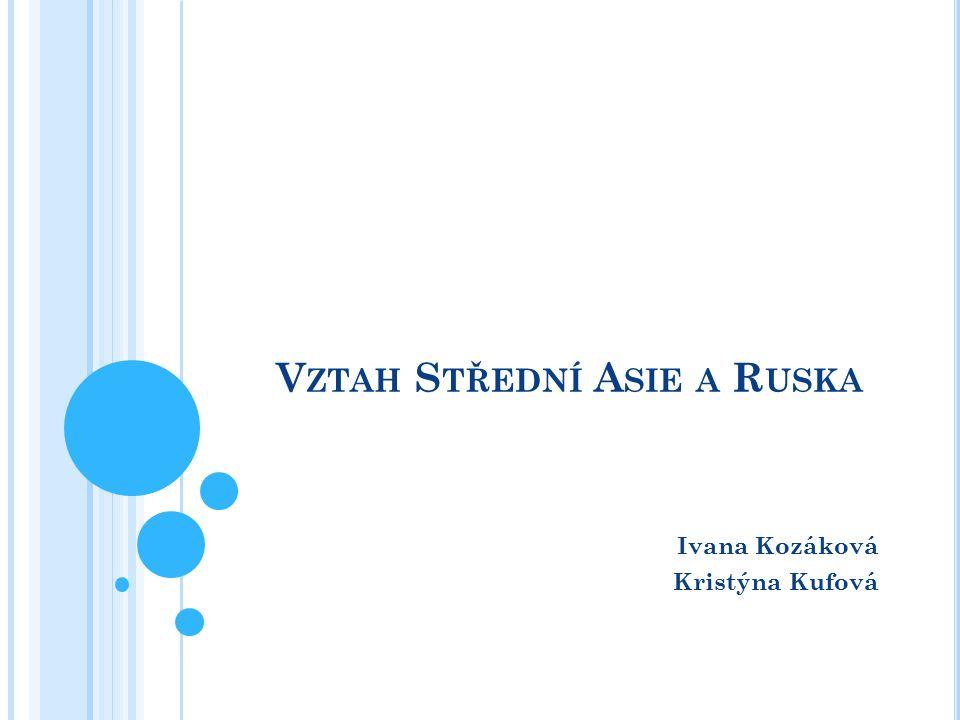 V ZTAH S TŘEDNÍ A SIE A R USKA Ivana Kozáková Kristýna Kufová