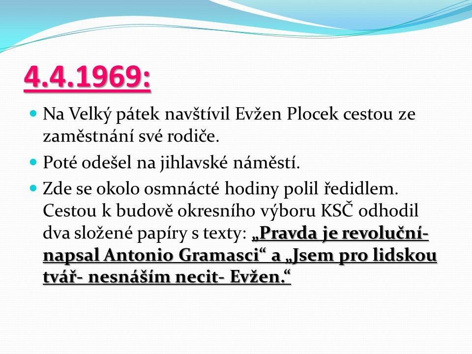 4.4.1969: Na Velký pátek navštívil Evžen Plocek cestou ze zaměstnání své rodiče.