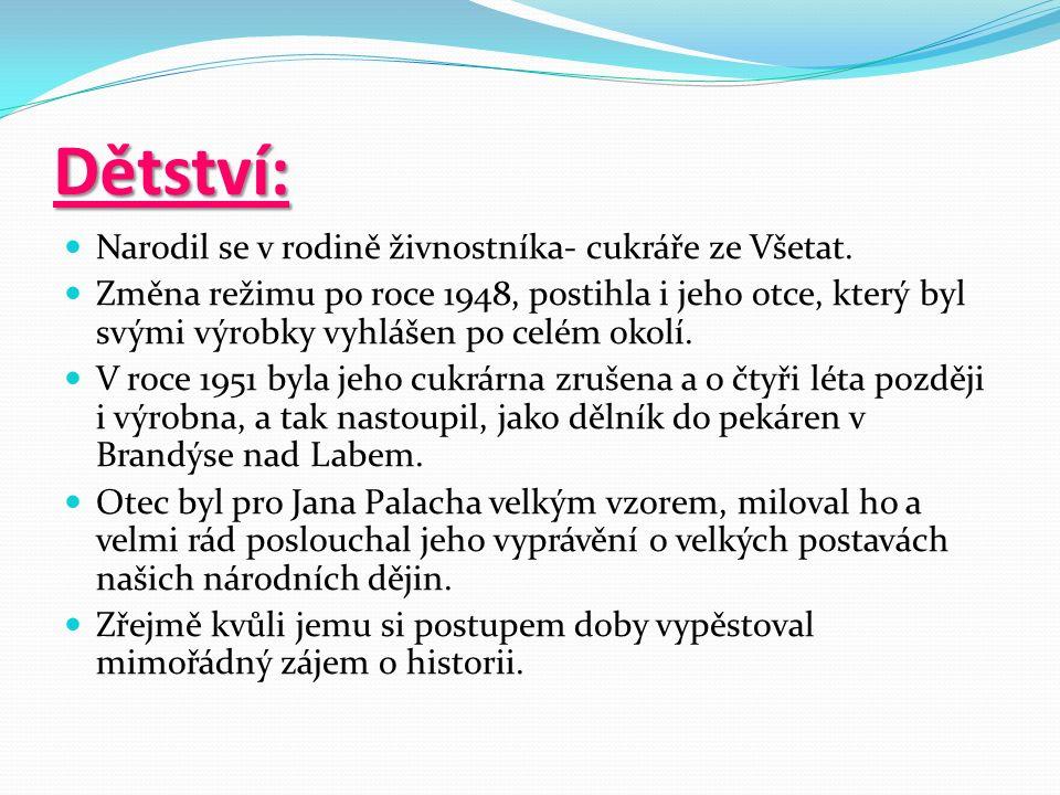 Dětství: Narodil se v rodině živnostníka- cukráře ze Všetat.