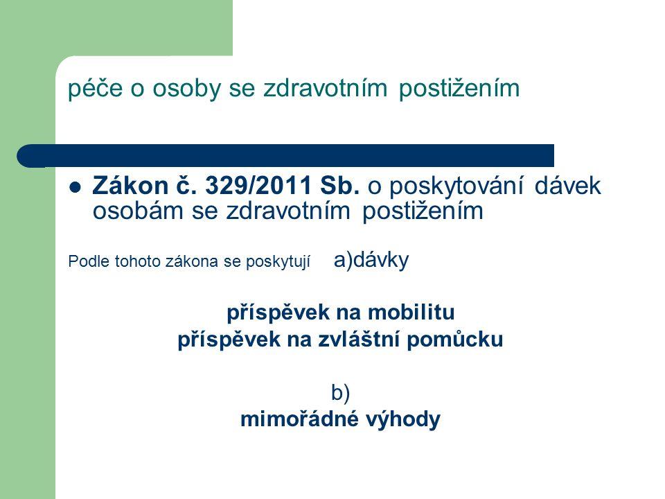 péče o osoby se zdravotním postižením Zákon č. 329/2011 Sb.