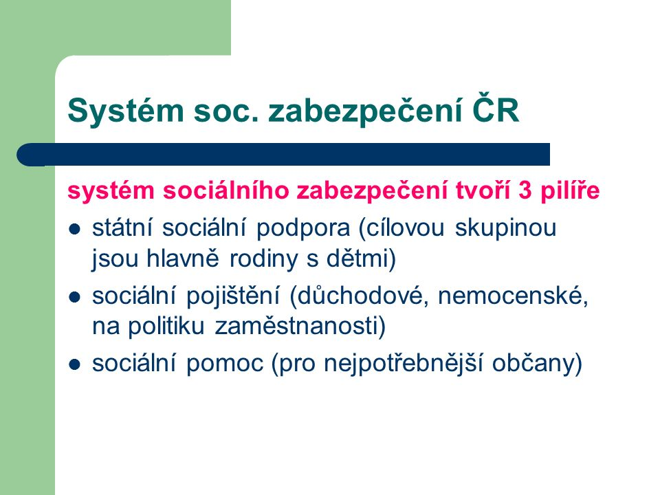 Oprav věty Státní sociální podpora se zabývá zajištěním příjmu v době nemoci.