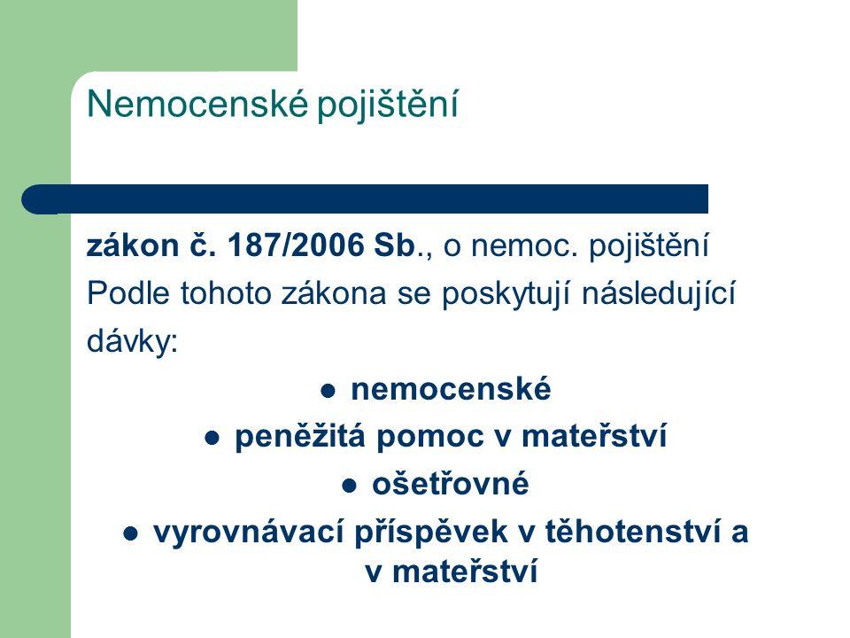 Nemocenské pojištění zákon č.187/2006 Sb., o nemoc.