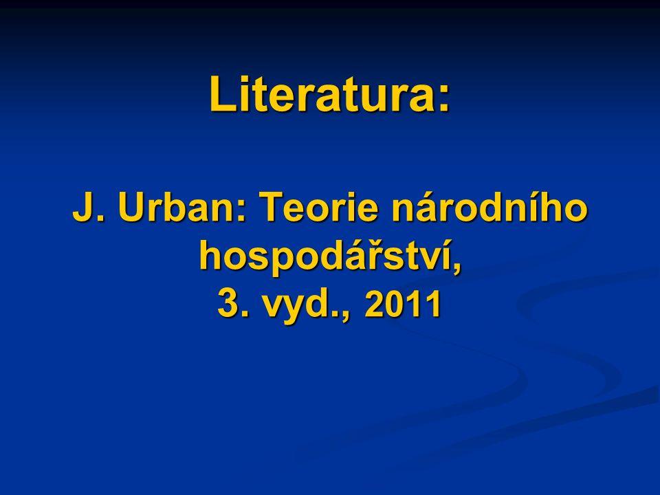 Literatura: J. Urban: Teorie národního hospodářství, 3. vyd., 2011