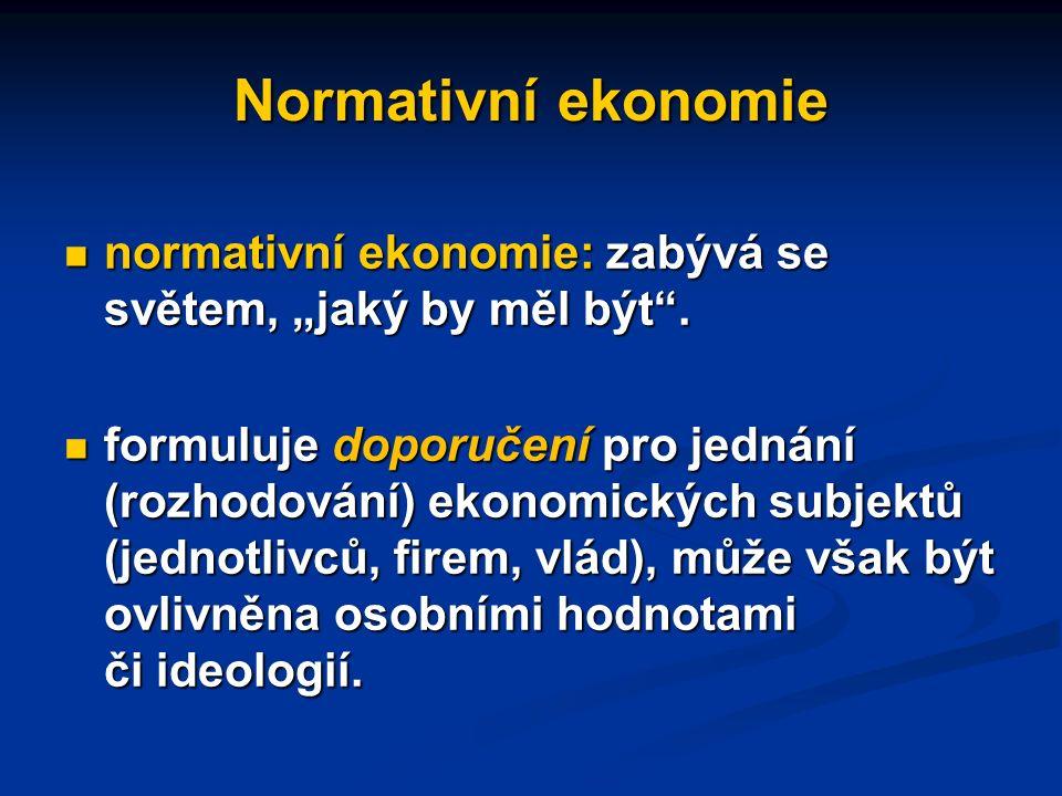 Modely pozitivní ekonomie nejsou vždy jednotné Ekonomie je jedinou vědou, za kterou mohou dvě osoby dostat Nobelovu cenu, i když zastávají zcela odliš