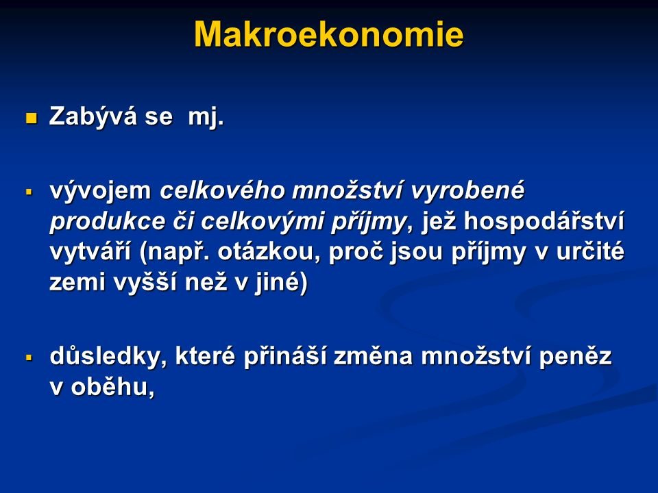 Mikroekonomie K otázkám, které zkoumá, patří např.