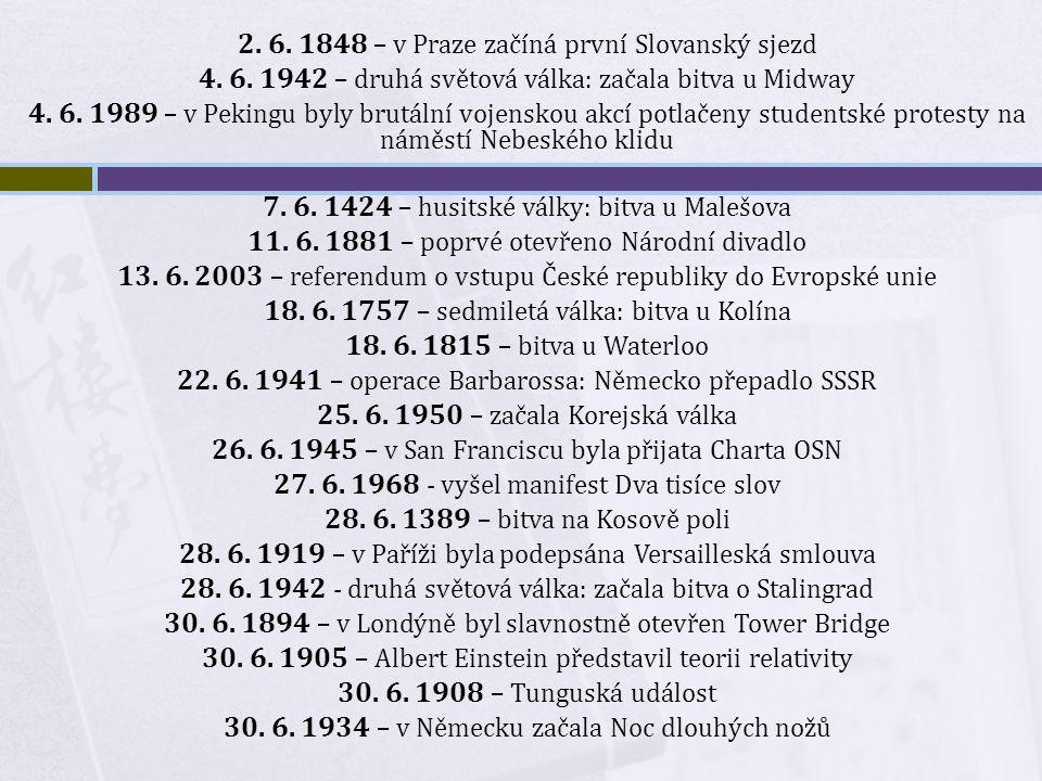 2.6. 1848 – v Praze začíná první Slovanský sjezd 4.