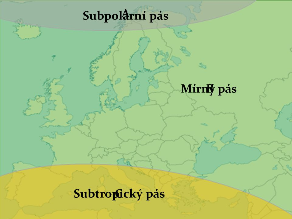 Podnebné pásy Evropy  do Evropy zasahují tři podnebné pásy: 1. SUBPOLÁRNÍ pás 2. MÍRNÝ pás 3. SUBTROPICKÝ pás