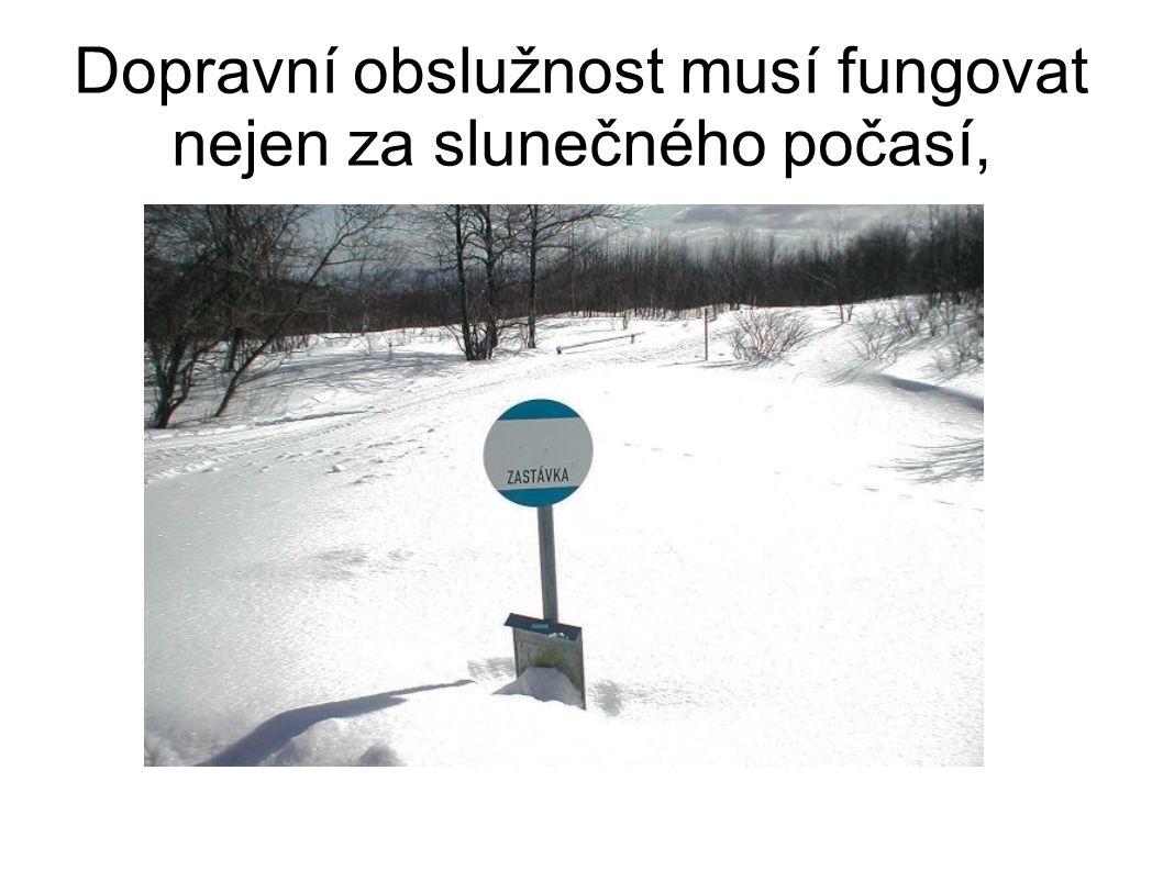 Dopravní obslužnost musí fungovat nejen za slunečného počasí,