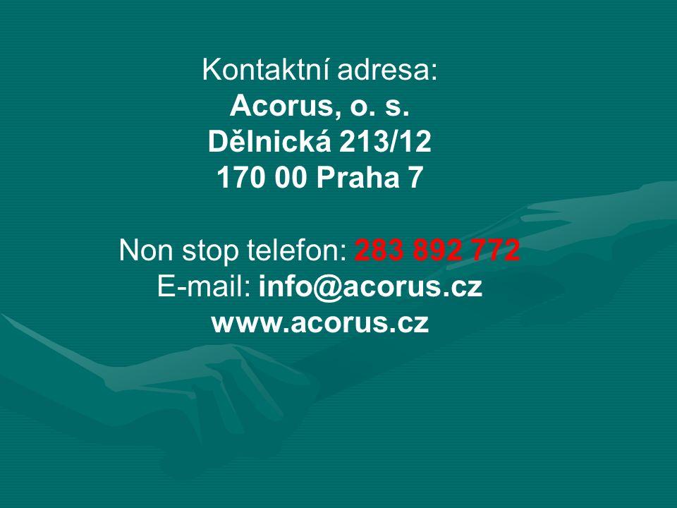 Kontaktní adresa: Acorus, o. s. Dělnická 213/12 170 00 Praha 7 Non stop telefon: 283 892 772 E-mail: info@acorus.cz www.acorus.cz