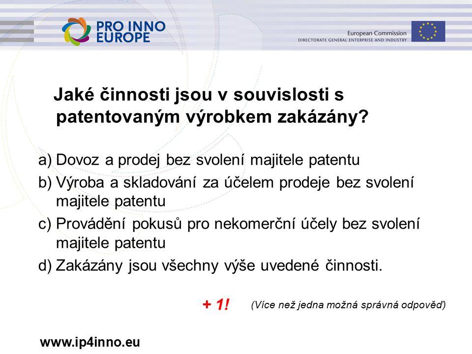 www.ip4inno.eu Jaké činnosti jsou v souvislosti s patentovaným výrobkem zakázány.