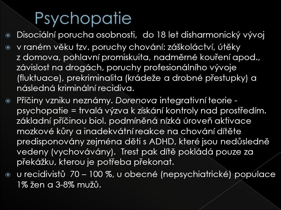  Disociální porucha osobnosti, do 18 let disharmonický vývoj  v raném věku tzv.
