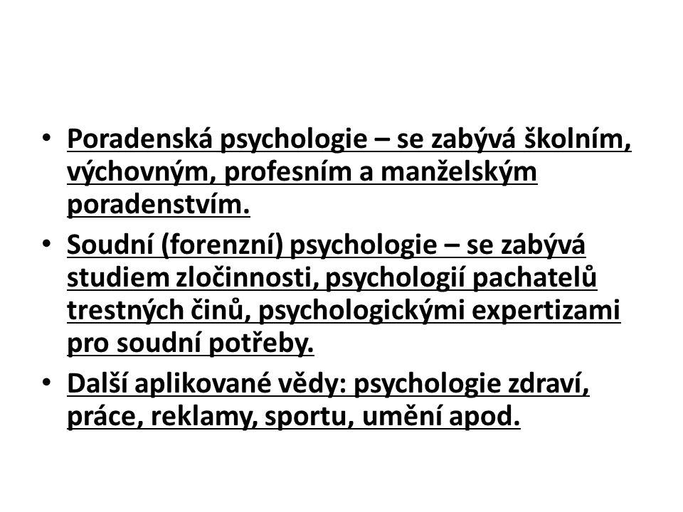 Poradenská psychologie – se zabývá školním, výchovným, profesním a manželským poradenstvím.