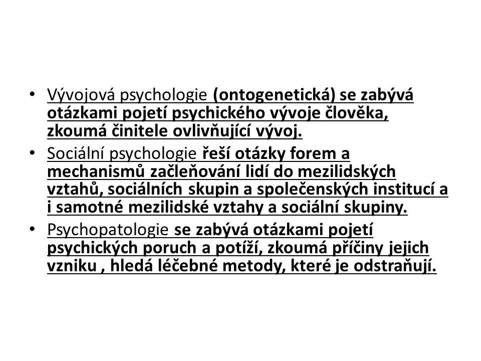 Vývojová psychologie (ontogenetická) se zabývá otázkami pojetí psychického vývoje člověka, zkoumá činitele ovlivňující vývoj.