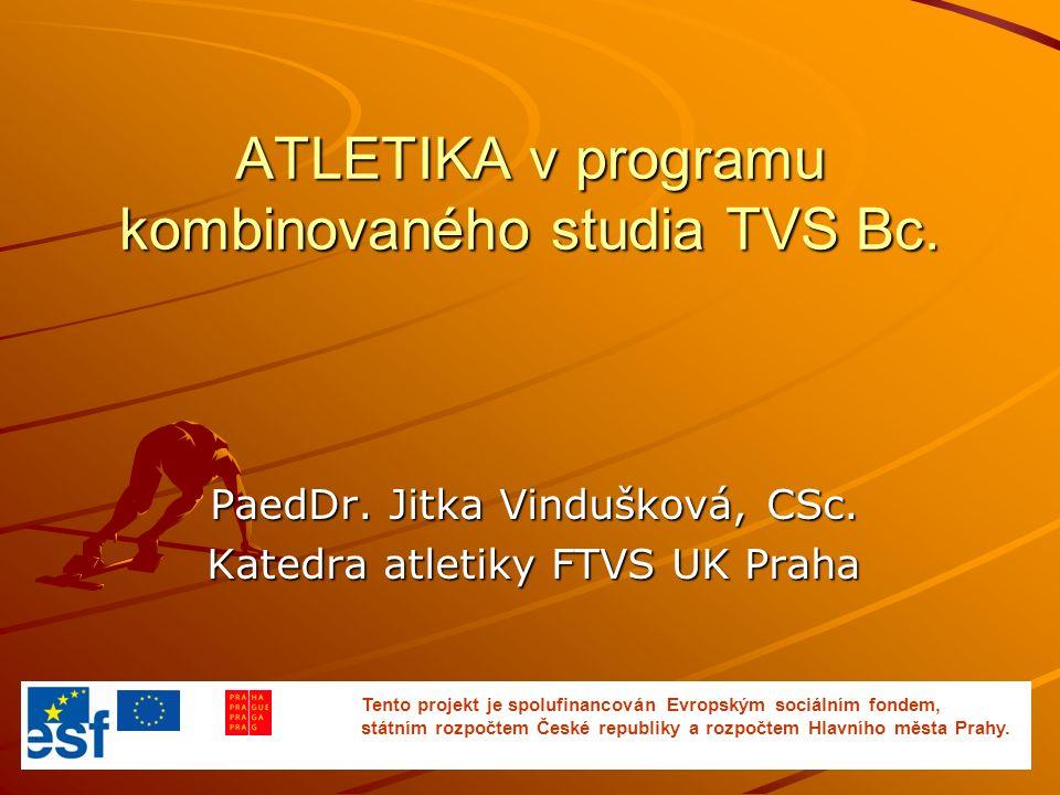 ATLETIKA v programu kombinovaného studia TVS Bc.PaedDr.