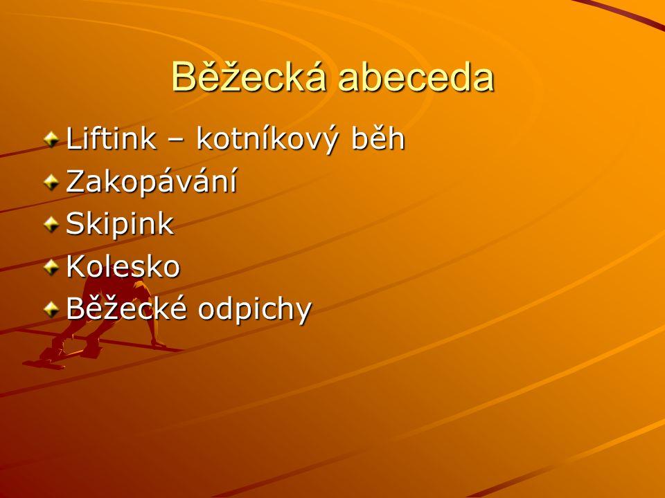 Běžecká abeceda Liftink – kotníkový běh ZakopáváníSkipinkKolesko Běžecké odpichy