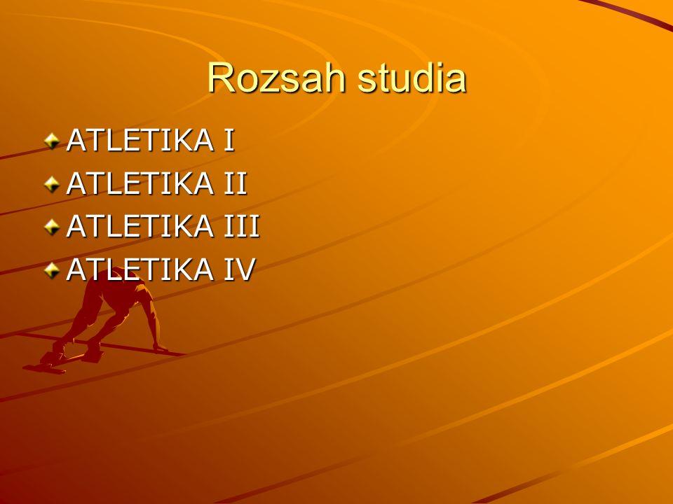 Rozsah studia ATLETIKA I ATLETIKA II ATLETIKA III ATLETIKA IV