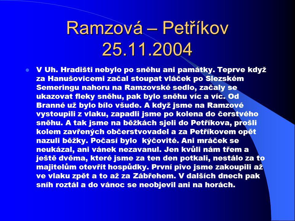 Ramzová – Petříkov 25.11.2004 V Uh. Hradišti nebylo po sněhu ani památky. Teprve když za Hanušovicemi začal stoupat vláček po Slezském Semeringu nahor