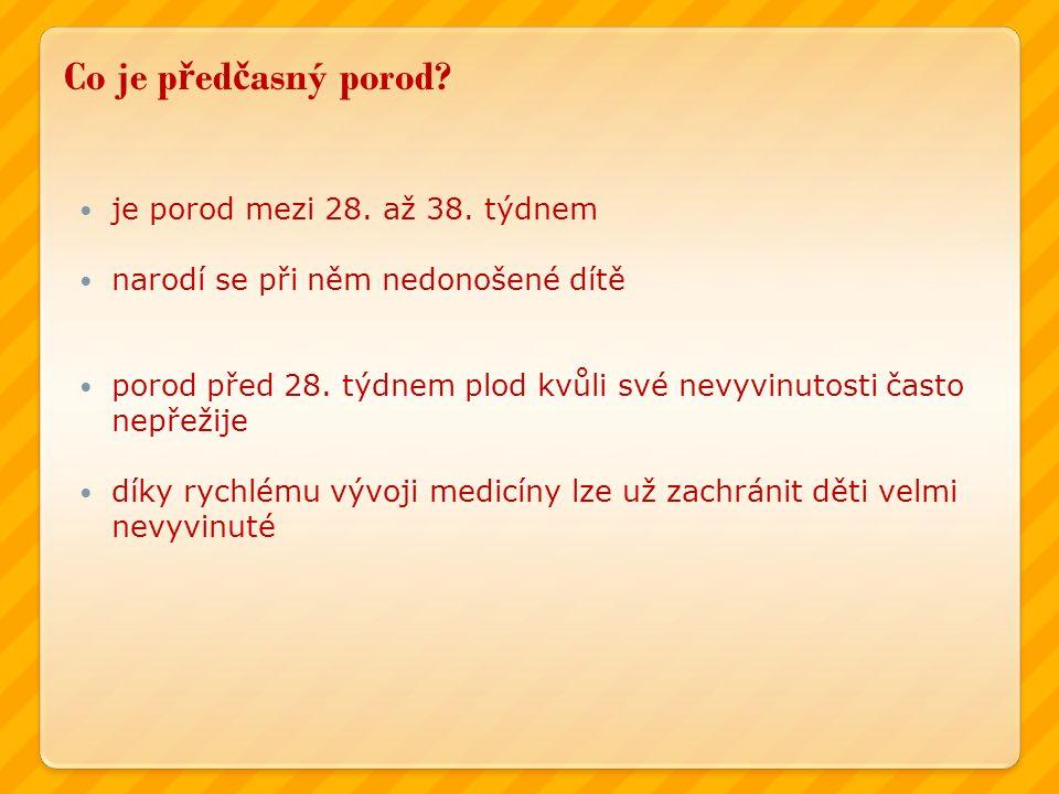 Co je p ř ed č asný porod.je porod mezi 28. až 38.