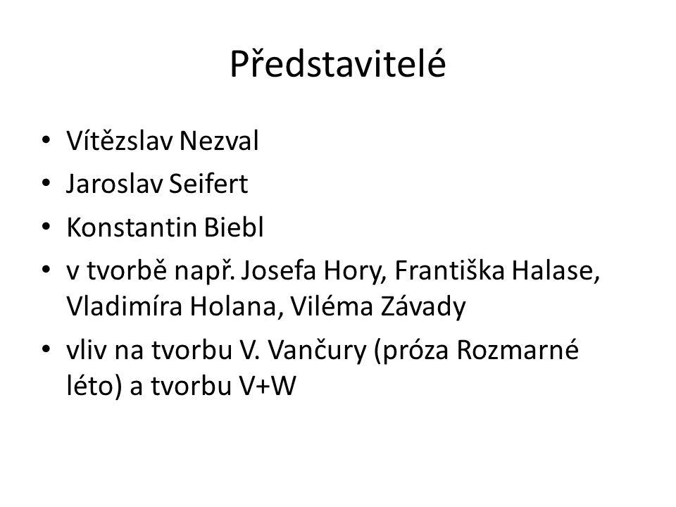 Představitelé Vítězslav Nezval Jaroslav Seifert Konstantin Biebl v tvorbě např.