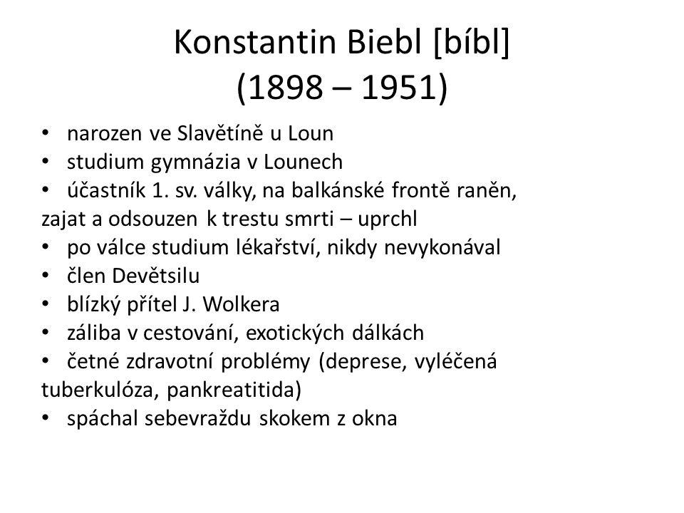 Konstantin Biebl [bíbl] (1898 – 1951) narozen ve Slavětíně u Loun studium gymnázia v Lounech účastník 1.