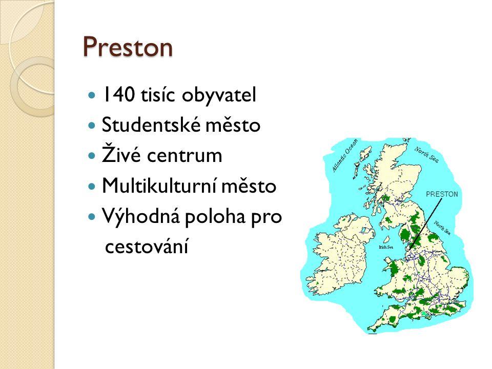 Preston 140 tisíc obyvatel Studentské město Živé centrum Multikulturní město Výhodná poloha pro cestování