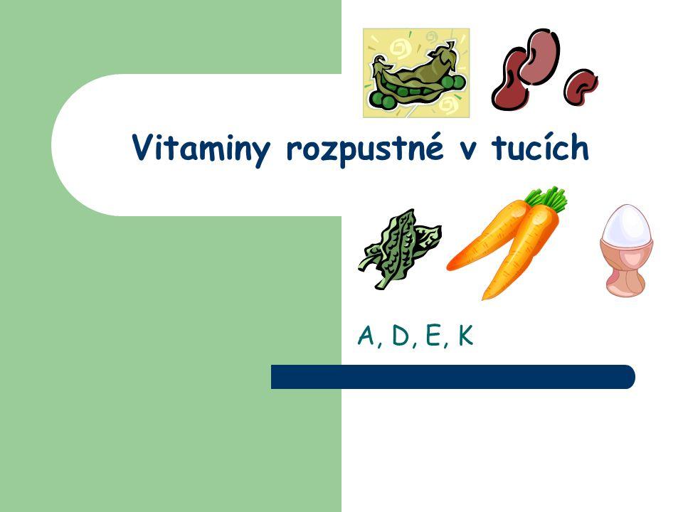 A, D, E, K Vitaminy rozpustné v tucích