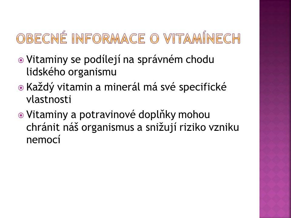  Vitaminy se podílejí na správném chodu lidského organismu  Každý vitamin a minerál má své specifické vlastnosti  Vitaminy a potravinové doplňky mo